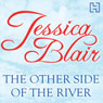 The Other Side of the River (Unabridged), by Jessica Blair
