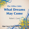 The Other Side: What Dreams May Come, by Robert J. Grant