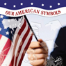 Our American Symbols (Unabridged) Audiobook, by Susan Thames