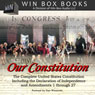 Our Constitution: The Complete United States Constitution (Unabridged) Audiobook, by Win Box Audio
