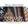 Our Lady Cathedral, Antwerp Audiobook, by Jane's Smart Art Guides