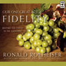 Our One Great Act of Fidelity: Waiting for Christ in the Eucharist (Unabridged) Audiobook, by Ronald Rolheiser
