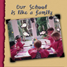 Our School Is Like a Family (Unabridged), by J. Chappell