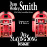 Our Slaying Song Tonight: A Jukebox Story (Unabridged), by Dean Wesley Smith