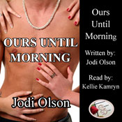 Ours Until Morning (Unabridged), by Jodi Olson