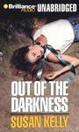 Out of the Darkness: A Liz Connors Mystery (Unabridged) Audiobook, by Susan Kelly