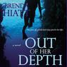 Out of Her Depth (Unabridged) Audiobook, by Brenda Hiatt