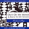 Out of My Mind and Back to My Senses (Unabridged) Audiobook, by Richard Hay