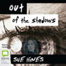 Out of the Shadows (Unabridged) Audiobook, by Sue Hines