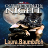 Out There in the Night (Unabridged) Audiobook, by Laura Baumbach