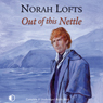 Out of This Nettle (Unabridged), by Norah Lofts