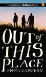 Out of This Place (Unabridged) Audiobook, by Emma Cameron