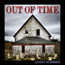 Out of Time (Unabridged), by Geoff Schmidt