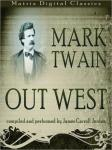 Out West (Unabridged) Audiobook, by Mark Twain