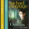 Outlaw: The Story of Robin Hood (Unabridged) Audiobook, by Michael Morpurgo