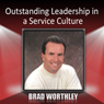 Outstanding Leadership in a Service Culture Audiobook, by Brad Worthley