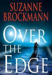 Over the Edge: Troubleshooters, Book 3 (Unabridged), by Suzanne Brockmann