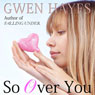 So Over You (Unabridged) Audiobook, by Gwen Hayes