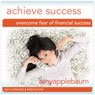Overcome Fear of Financial Success (Self-Hypnosis & Meditation): Achieve Success & Make Money Hypnosis (Unabridged) Audiobook, by Amy Applebaum Hypnosis