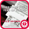 Overcome Fear of Flying: Self-Hypnosis & Meditation Audiobook, by Erick Brown