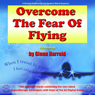 Overcome the Fear of Flying Audiobook, by Glenn Harrold