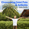 Overcoming Joint Pain and Arthritis (Unabridged) Audiobook, by Dr John Briffa
