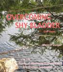 Overcoming Shy Bladder (for Men): Use the Power of Hypnosis to Overcome Shy Bladder Syndrome (Unabridged), by Maggie Staiger
