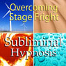 Overcoming Stage Fright Subliminal Affirmations: Public Speaking & Performance Anxiety, Solfeggio Tones, Binaural Beats, Self Help Meditation Hypnosis Audiobook, by Subliminal Hypnosis