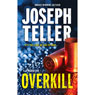Overkill (Unabridged) Audiobook, by Joseph Teller