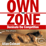 Own the Zone: Dominate the Competition (Unabridged) Audiobook, by Allan Colman
