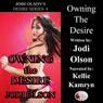 Owning the Desire: Jodi Olsons Desire Series (Unabridged) Audiobook, by Jodi Olson