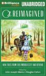 Oz Reimagined: New Tales from the Emerald City and Beyond (Unabridged), by Douglas Cohen