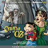 Ozma of Oz (A Radio Dramatization): Oz Series #3 Audiobook, by L. Frank Baum