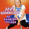 Pa spaning med Ann (In Search of Ann) (Unabridged) Audiobook, by Ann Soderlund