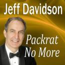 Packrat No More (Unabridged), by Jeff Davidson