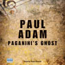 Paganinis Ghost (Unabridged) Audiobook, by Paul Adam
