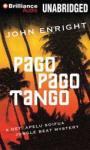 Pago Pago Tango: A Jungle Beat Mystery (Unabridged) Audiobook, by John Enright