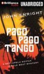 Pago Pago Tango: A Jungle Beat Mystery (Unabridged), by John Enright