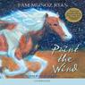 Paint the Wind (Unabridged), by Pam Munoz Ryan