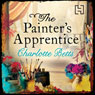 The Painters Apprentice (Unabridged), by Charlotte Betts