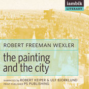 The Painting and the City (Unabridged) Audiobook, by Robert Freeman Wexler