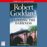Painting the Darkness (Unabridged) Audiobook, by Robert Goddard