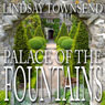 Palace of the Fountains (Unabridged), by Lindsay Townsend