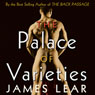 The Palace of Varieties (Unabridged), by James Lear