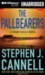 The Pallbearers: A Shane Scully Novel (Unabridged), by Stephen J. Cannell