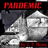 Pandemic (Unabridged), by Jessie Franklin Bone