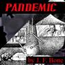 Pandemic (Unabridged) Audiobook, by Jessie Franklin Bone