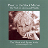 Panic in the Stock Market, by Byron Katie Mitchell