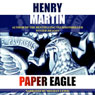 Paper Eagle (Unabridged) Audiobook, by Henry Martin