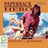 Paperback Hero (Unabridged) Audiobook, by Antony J. Bowman